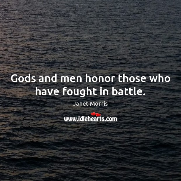 Gods and men honor those who have fought in battle. Image