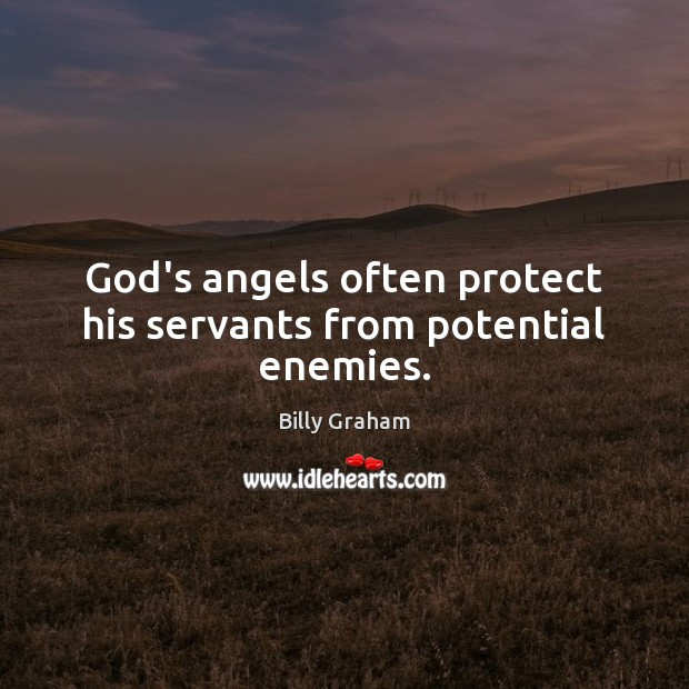 God's angels often protect his servants from potential enemies. Image