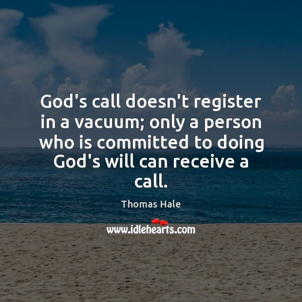 God's call doesn't register in a vacuum; only a person who is Image