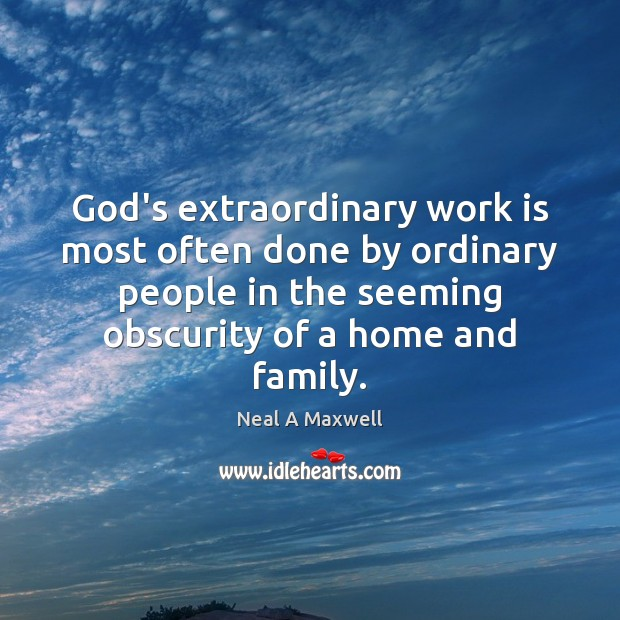 Image, God's extraordinary work is most often done by ordinary people in the