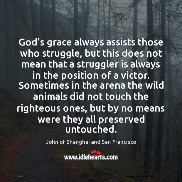 God's grace always assists those who struggle, but this does not mean Image