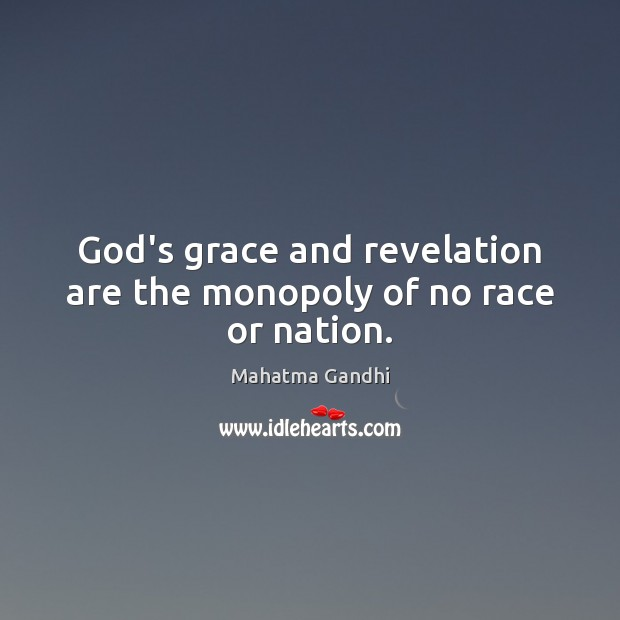 God's grace and revelation are the monopoly of no race or nation. Image