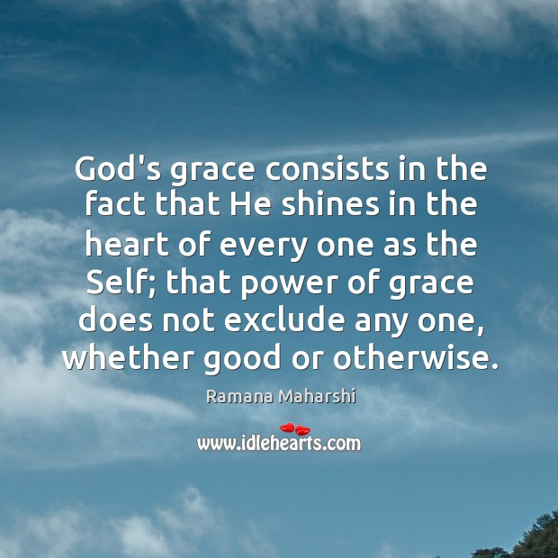God's grace consists in the fact that He shines in the heart Image