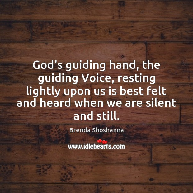 Image, God's guiding hand, the guiding Voice, resting lightly upon us is best