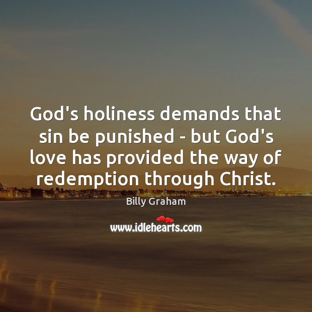 God's holiness demands that sin be punished – but God's love has Image