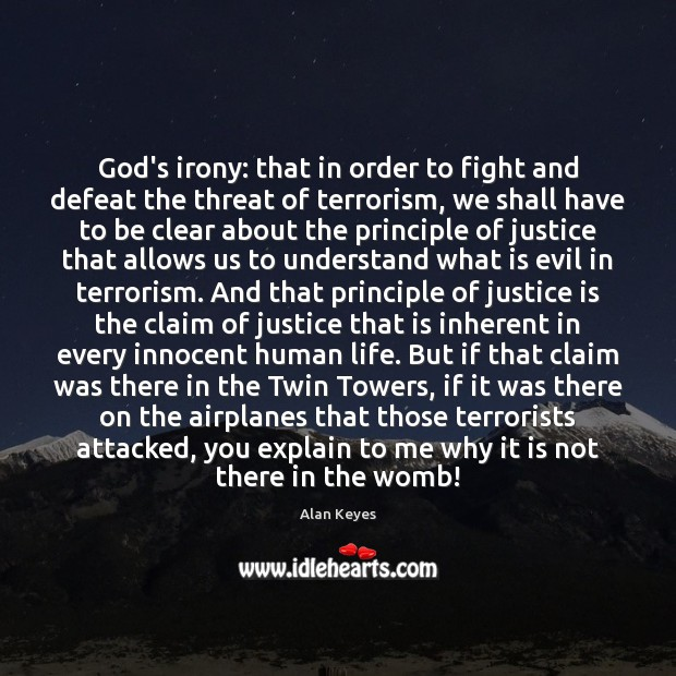 God's irony: that in order to fight and defeat the threat of Justice Quotes Image