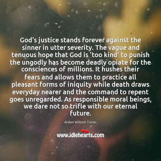 Image, God's justice stands forever against the sinner in utter severity. The vague