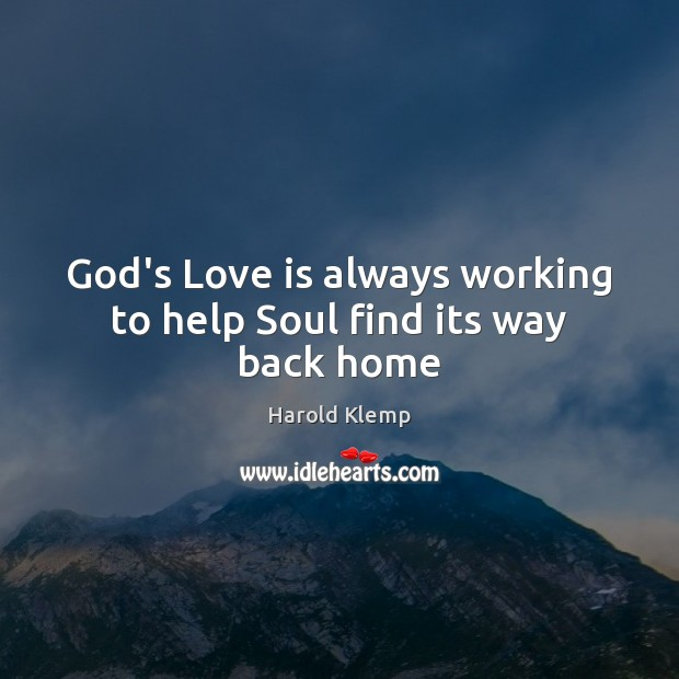 Image, God's Love is always working to help Soul find its way back home
