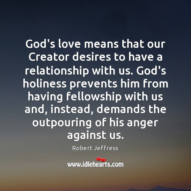 God's love means that our Creator desires to have a relationship with Image