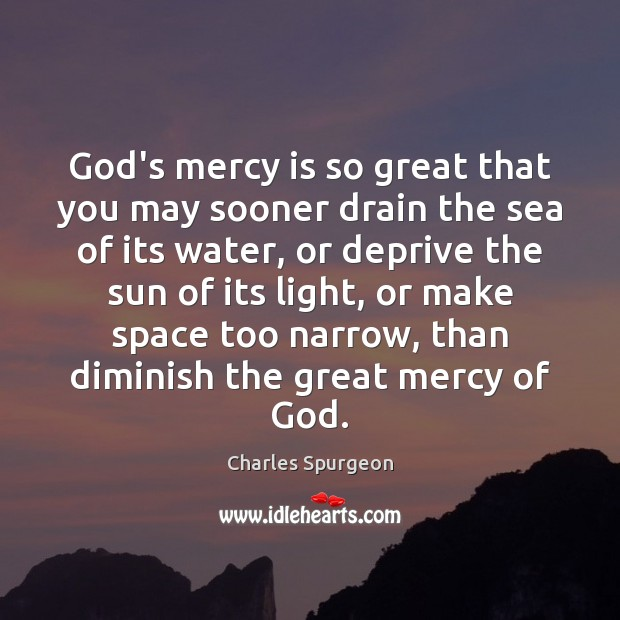 Image, God's mercy is so great that you may sooner drain the sea