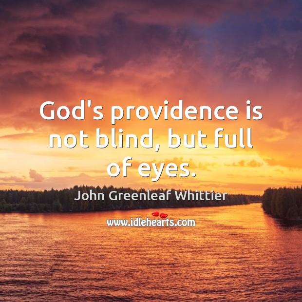 God's providence is not blind, but full of eyes. Image