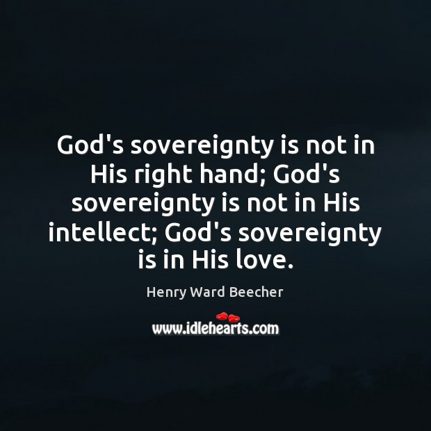 Image about God's sovereignty is not in His right hand; God's sovereignty is not