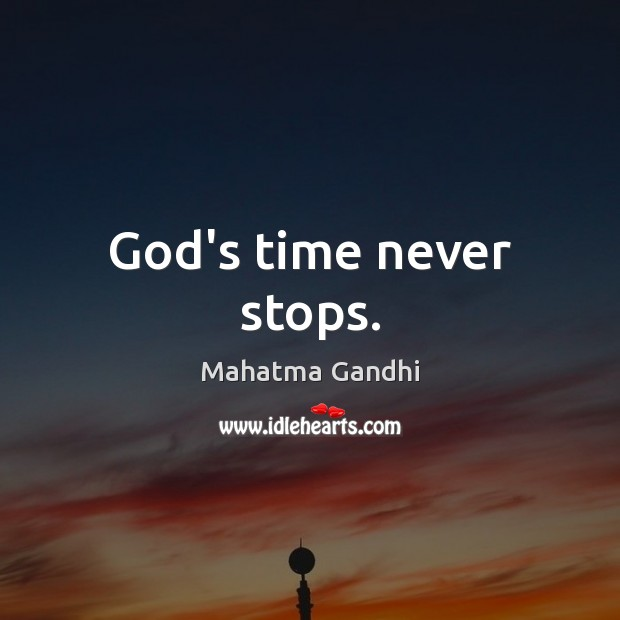 God's time never stops. Image