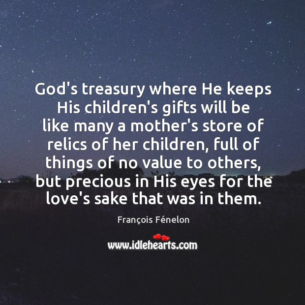 Image, God's treasury where He keeps His children's gifts will be like many