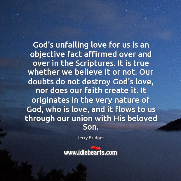 God's unfailing love for us is an objective fact affirmed over and Jerry Bridges Picture Quote