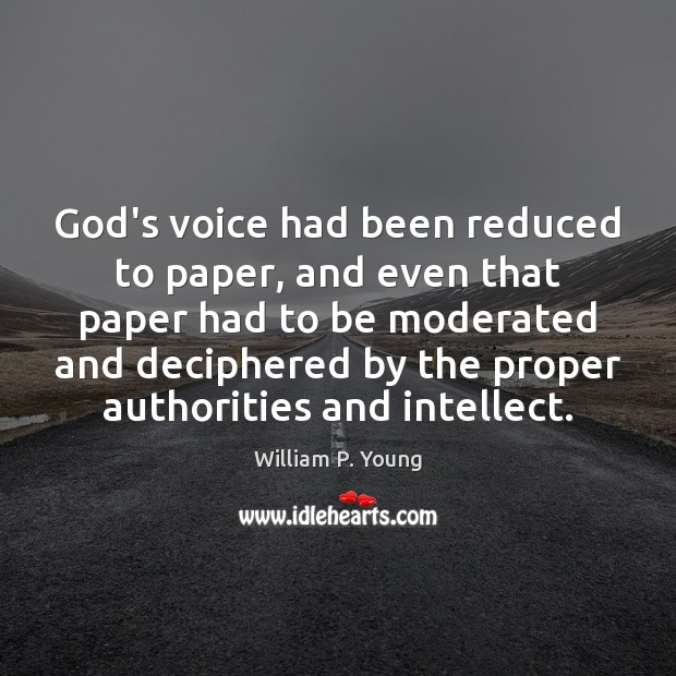 Image, God's voice had been reduced to paper, and even that paper had
