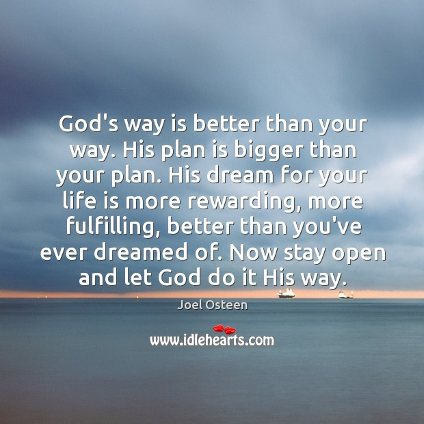 God's way is better than your way. His plan is bigger than Image