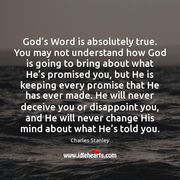 Image, God's Word is absolutely true. You may not understand how God