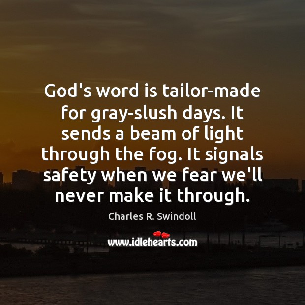 Image, God's word is tailor-made for gray-slush days. It sends a beam of