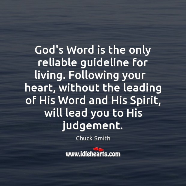 God's Word is the only reliable guideline for living. Following your   heart, Image