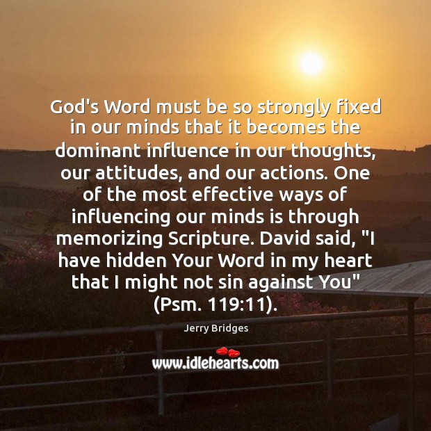 Jerry Bridges Picture Quote image saying: God's Word must be so strongly fixed in our minds that it