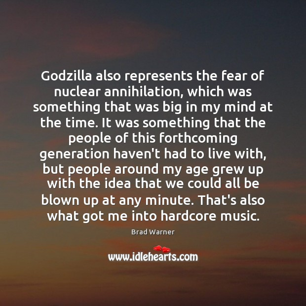 Image, Godzilla also represents the fear of nuclear annihilation, which was something that