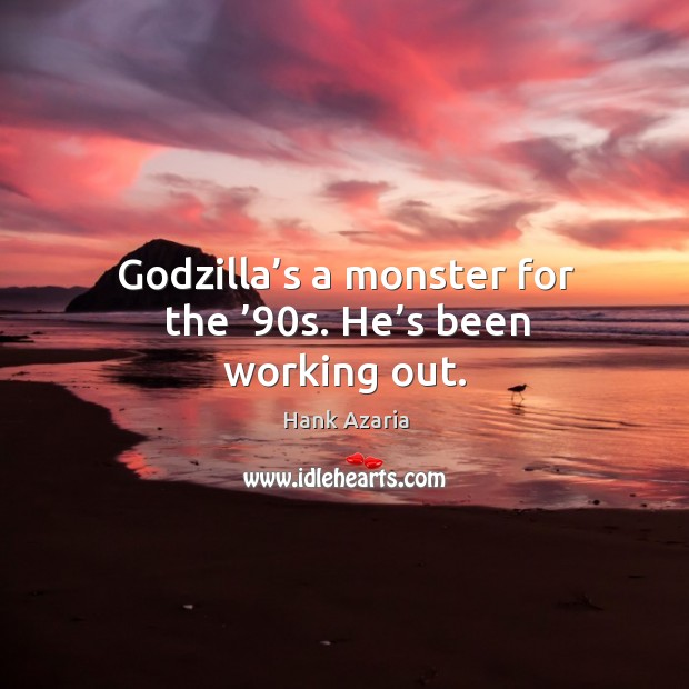 Godzilla's a monster for the '90s. He's been working out. Image