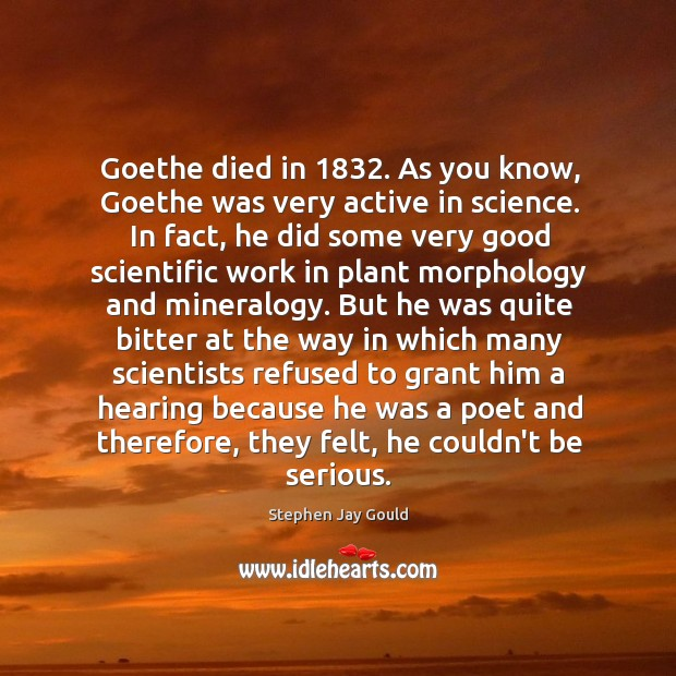 Goethe died in 1832. As you know, Goethe was very active in science. Image