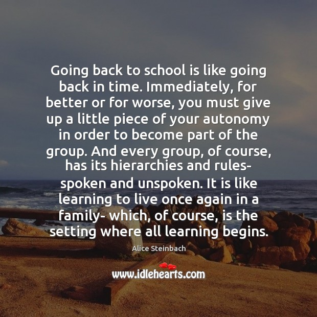 Image, Going back to school is like going back in time. Immediately, for