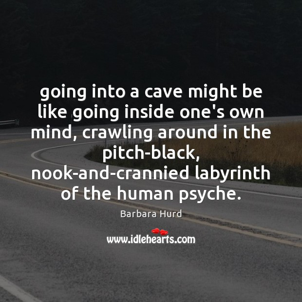 Image, Going into a cave might be like going inside one's own mind,