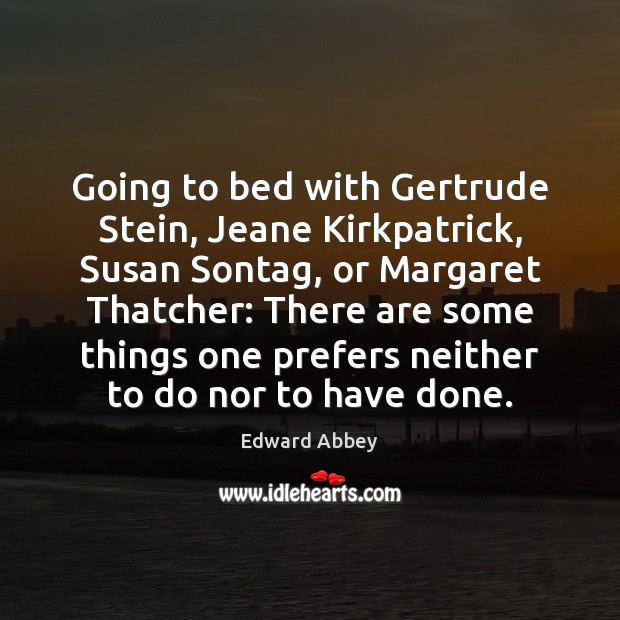 Going to bed with Gertrude Stein, Jeane Kirkpatrick, Susan Sontag, or Margaret Image