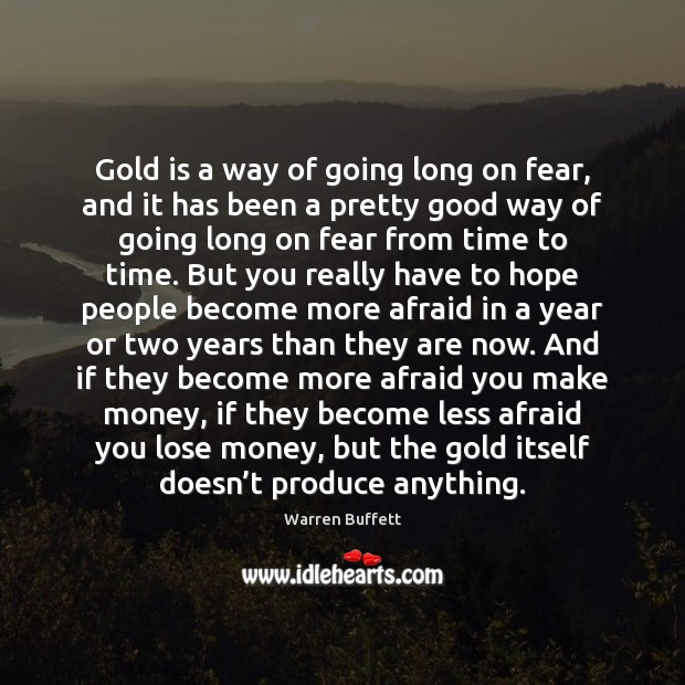 Image, Gold is a way of going long on fear, and it has