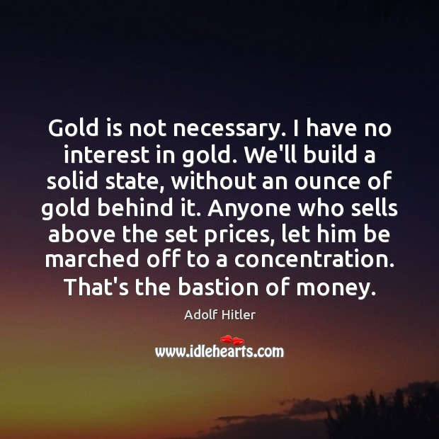 Image, Gold is not necessary. I have no interest in gold. We'll build