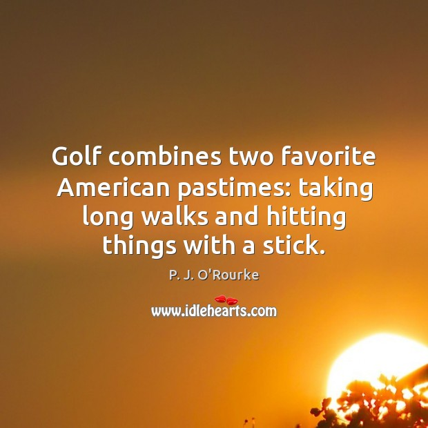 Image, Golf combines two favorite American pastimes: taking long walks and hitting things