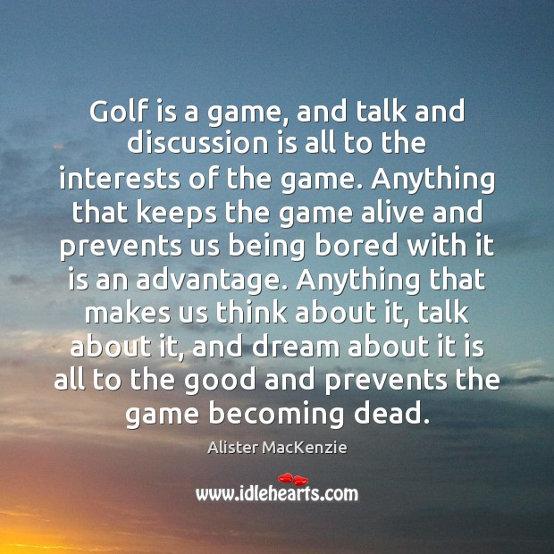 Image, Golf is a game, and talk and discussion is all to the