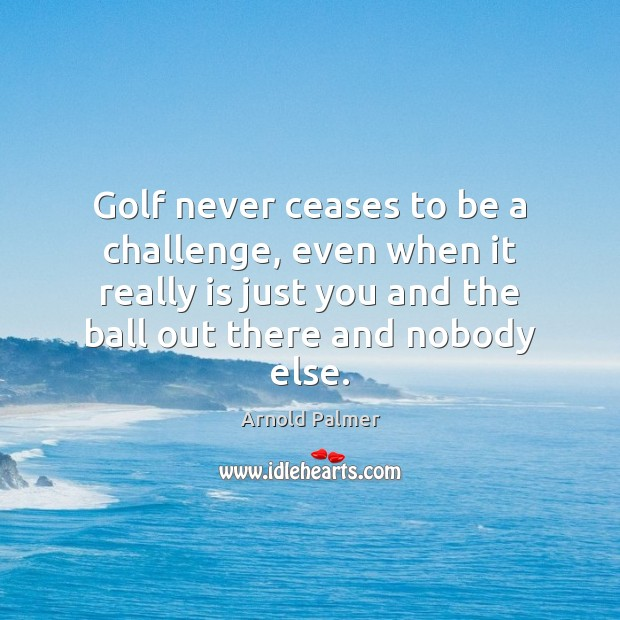 Image, Golf never ceases to be a challenge, even when it really is