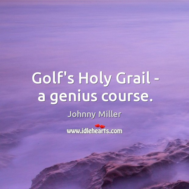 Golf's Holy Grail – a genius course. Image