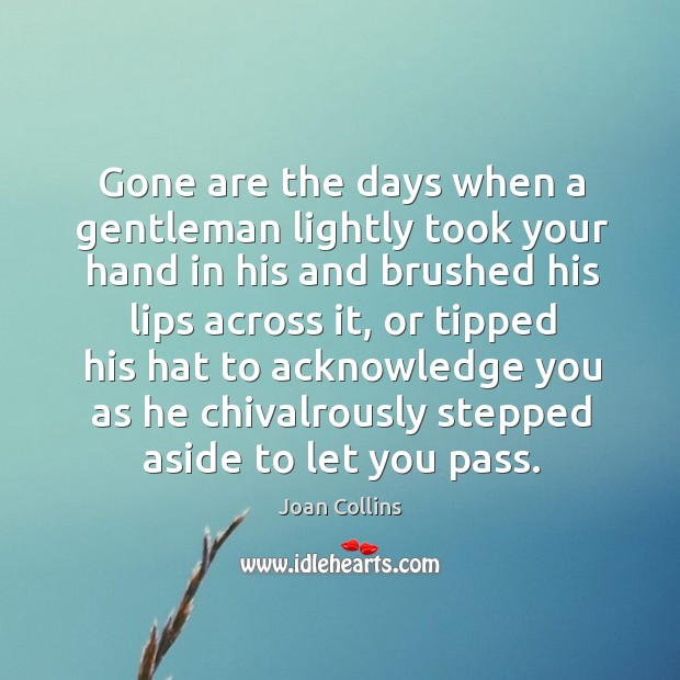 Image, Gone are the days when a gentleman lightly took your hand in