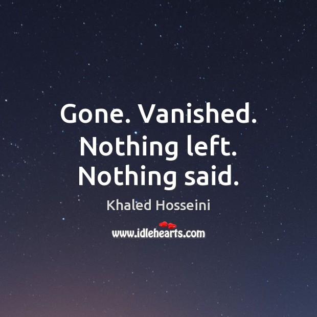Gone. Vanished. Nothing left. Nothing said. Image