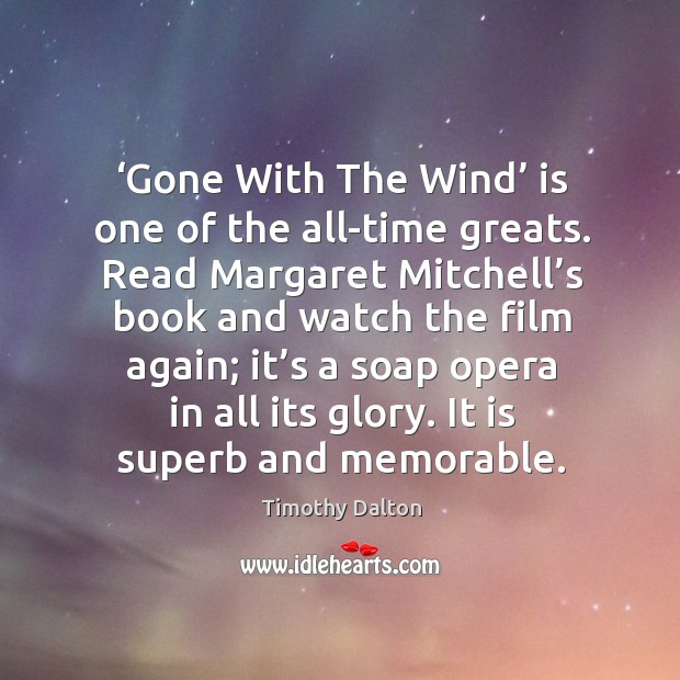 Gone with the wind is one of the all-time greats. Image