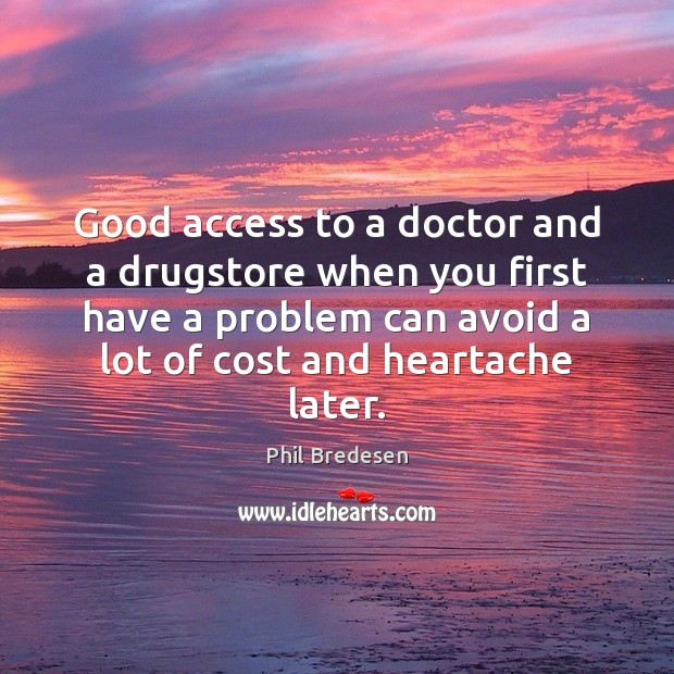 Good access to a doctor and a drugstore when you first have Image
