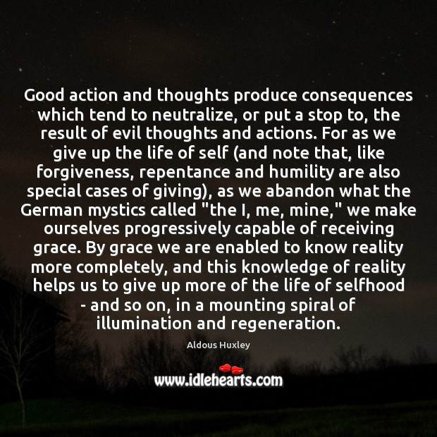 Good action and thoughts produce consequences which tend to neutralize, or put Image