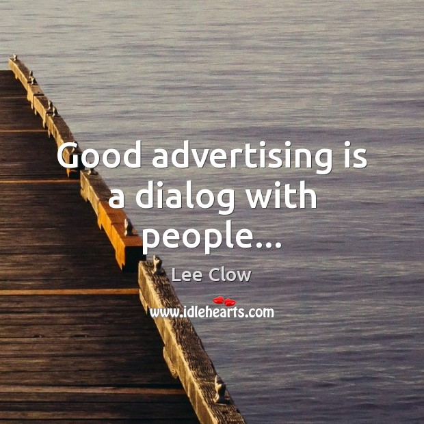 Image, Good advertising is a dialog with people…