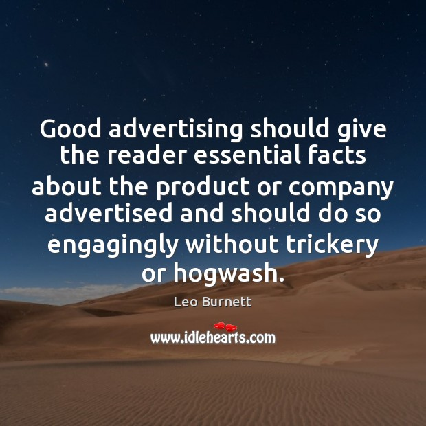Good advertising should give the reader essential facts about the product or Image