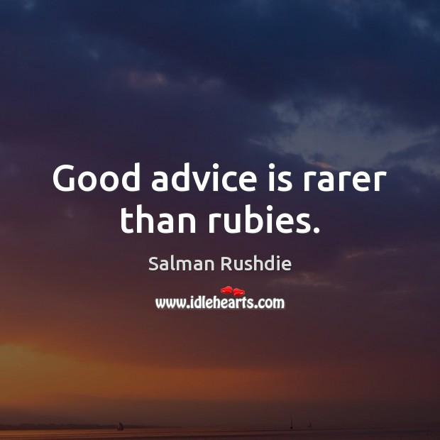 Image, Good advice is rarer than rubies.
