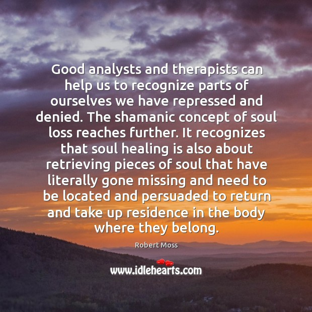 Good analysts and therapists can help us to recognize parts of ourselves Image
