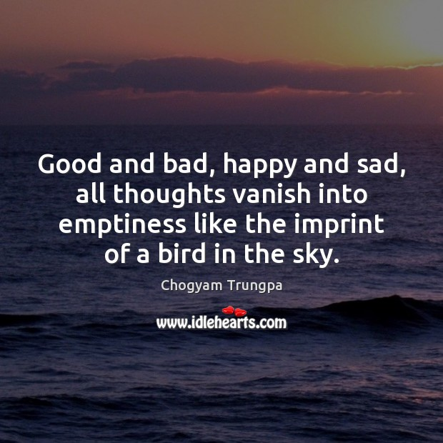 Image, Good and bad, happy and sad, all thoughts vanish into emptiness like