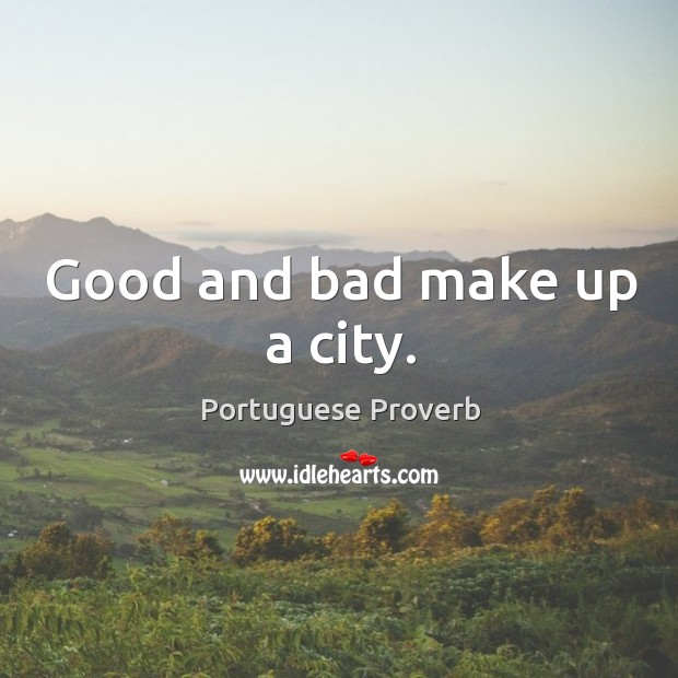 Image, Good and bad make up a city.