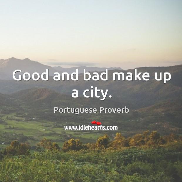 Good and bad make up a city. Image