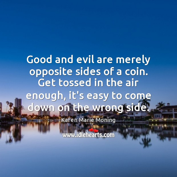 Good and evil are merely opposite sides of a coin. Get tossed Image